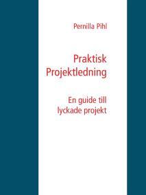 Cover for Praktisk Projektledning: En guide till lyckade projekt