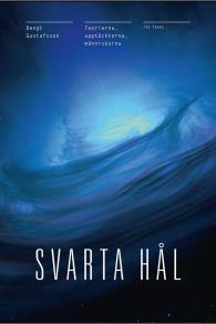 Cover for  Svarta Hål : Teorierna, upptäckterna, människorna