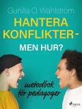 Cover for Hantera konflikter - men hur?: metodbok för pedagoger