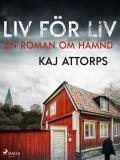 Cover for Liv för liv: en roman om hämnd