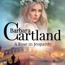 Cover for A Rose in Jeopardy (Barbara Cartland's Pink Collection 100)