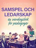 Cover for Samspel och ledarskap: en vardagsbok för pedagoger