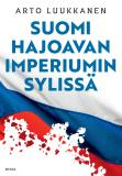 Cover for Suomi hajoavan imperiumin sylissä