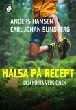 Cover for Hälsa på recept. Den korta versionen