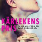 Cover for Kärlekens pris: En sann historia om kvinnomisshandel