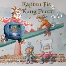 Cover for Kapten Fis & Kung Prutt : Del 1
