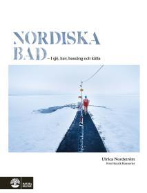 Cover for Nordiska bad : - i sjö, hav, bassäng och källa