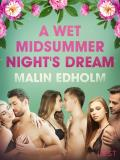 Cover for A Wet Midsummer Night's Dream - Erotic Short Story