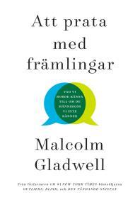 Cover for Att prata med främlingar : vad vi borde känna till om de människor vi inte känner
