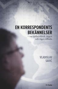 Cover for En korrespondents bekännelser: Om spelmissbruk, ångest och vägen tillbaka