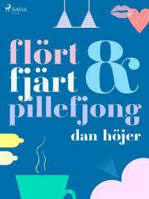 Cover for Flört & fjärt & pillefjong