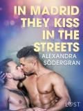 Cover for In Madrid, They Kiss in the Streets - Erotic Short Story