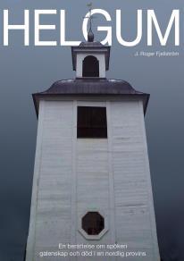 Cover for HELGUM, en berättelse om spökeri, galenskap och död i en nordlig provins