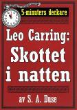 Cover for 5-minuters deckare. Leo Carring: Skottet i natten. Berättelse. Återutgivning av text från 1924