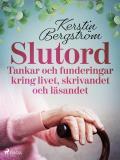 """Cover for """"Slutord"""" Tankar och funderingar kring livet, skrivandet och läsandet"""