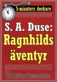 Cover for 5-minuters deckare. S. A. Duse: Ragnhilds äventyr. En nattlig historia. Återutgivning av text från 1923