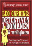 Cover for Leo Carring: Detektiven i romanen och verkligheten nr 5. Samling med nio texter om verkliga brott
