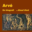 Cover for Arvé. En biografi