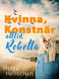 Cover for Kvinna, konstnär, alltid Rebella