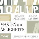Cover for Makten och Ärligheten : Ledarskap i praktiken