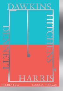 Cover for Till den fria tankens försvar : Dawkins, Dennett, Harris, Hitchens