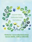 Cover for Vauvan kanssa vuorovaikutuksen puutarhassa: Varhaisen vuorovaikutuksen kirja vauvan äidille, isälle ja läheisille