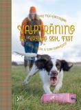Cover for Valpträning till vardag och fest - belöningsbaserad fågelhundsträning