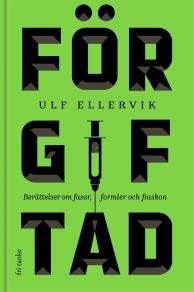 Cover for Förgiftad : Berättelser om fasor, formler och fiaskon