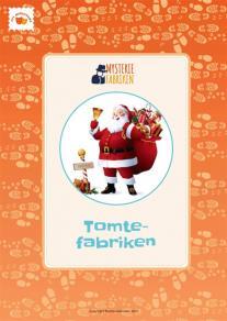 Cover for Tomtefabriken: ett minidrama från Mysteriefabriken