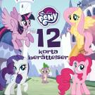 Cover for My Little Pony - 12 korta berättelser