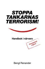 Cover for Stoppa tankarnas terrorism! Handbok i närvaro