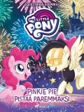 Cover for My Little Pony - Equestriaa edemmäs: Pinkie Pie pistää paremmaksi
