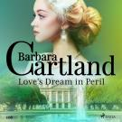 Cover for Love's Dream in Peril (Barbara Cartland's Pink Collection 106)