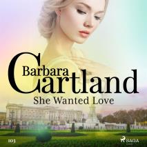 Cover for She Wanted Love (Barbara Cartland's Pink Collection 103)
