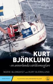 Cover for Kurt Björklund : en annorlunda världsomseglare