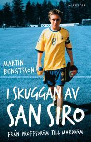 Cover for I skuggan av San Siro : från proffsdröm till mardröm