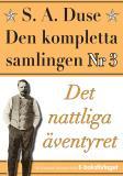 Cover for S. A. Duse: Den kompletta samlingen Nr 3 – Det nattliga äventyret. Återutgivning av detektivroman från 1935