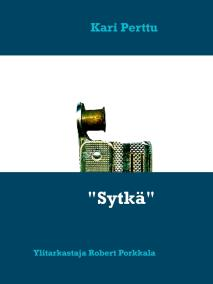 "Cover for ""Sytkä"": Ylitarkastaja Robert Porkkala"