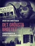 Cover for Det grövsta brottet - Kidnappningen av Charles Lindberghs barn