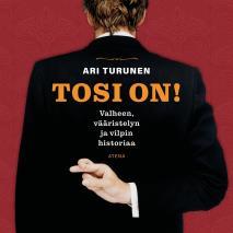 Cover for Tosi on! Valheen, vääristelyn ja vilpin historiaa