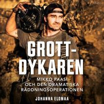 Cover for Grottdykaren. Mikko Paasi och den dramatiska räddningsoperationen