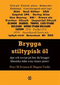 Cover for Brygga stiltypisk öl : Tips och recept på hur du brygger klassisk och vinna
