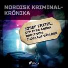 Cover for Josef Fritzl, och fyra andra brott som chockade världen