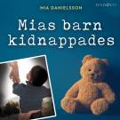 Cover for Mias barn kidnappades: En sann historia