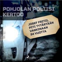 Cover for Josef Fritzl piti tytärtään vankinaan 24 vuotta