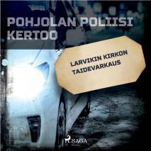 Cover for Larvikin kirkon taidevarkaus