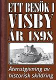 Cover for Ett besök i Visby år 1898. Återutgivning av historisk skildring