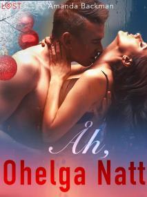 Cover for Åh, ohelga natt - erotisk julnovell