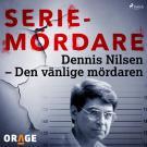 Cover for Dennis Nilsen – Den vänlige mördaren