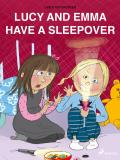 Cover for Lucy and Emma Have a Sleepover